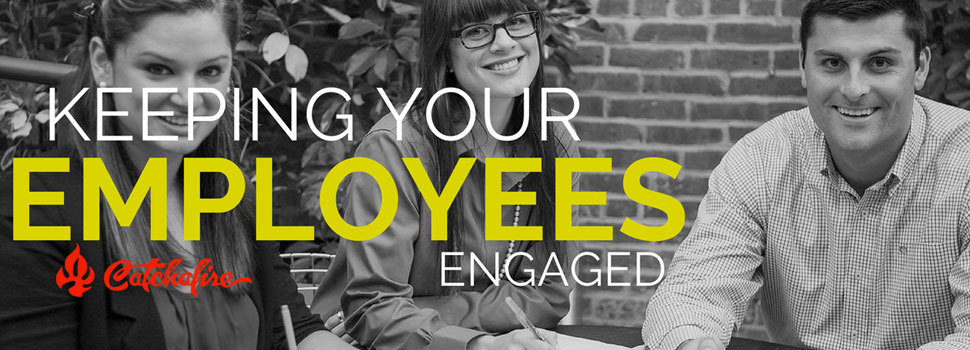 Keeping your employees engaged